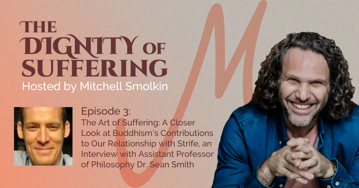 Episode 3: The Art of Suffering: A Closer Look at Buddhism's Contributions to Our Relationship with Strife, an Interview with Assistant Professor of Philosophy Dr. Sean Smith