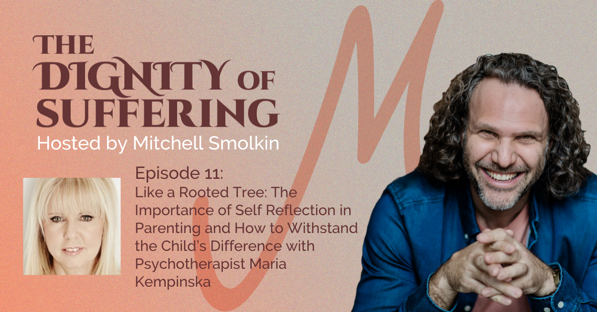 Episode 011: Like a Rooted Tree: The Importance of Self Reflection in Parenting and How to Withstand the Child's Difference with Psychotherapist Maria Kempinska