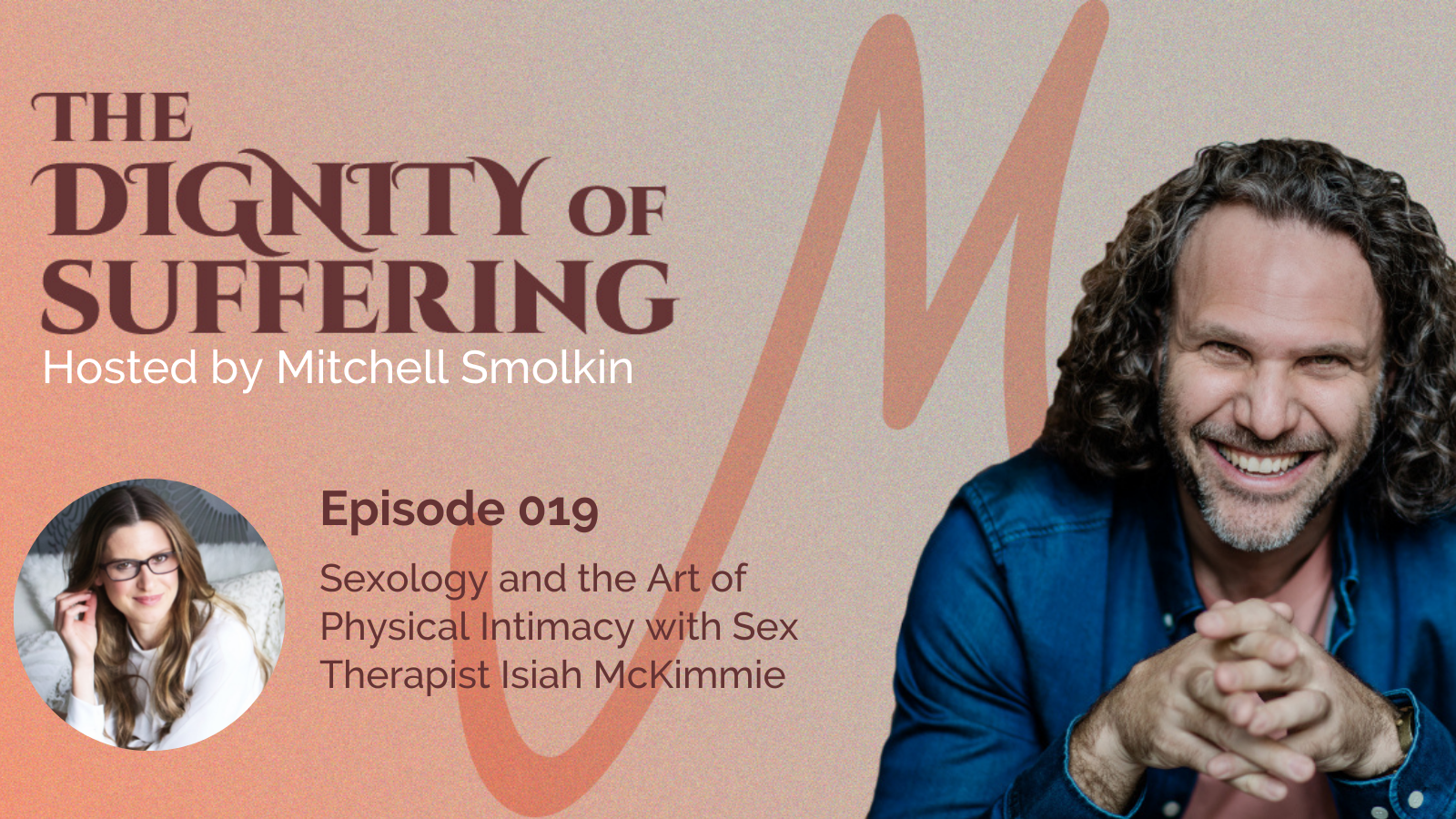 Episode 019: Sexology and the Art of Physical Intimacy with Sex Therapist Isiah McKimmie