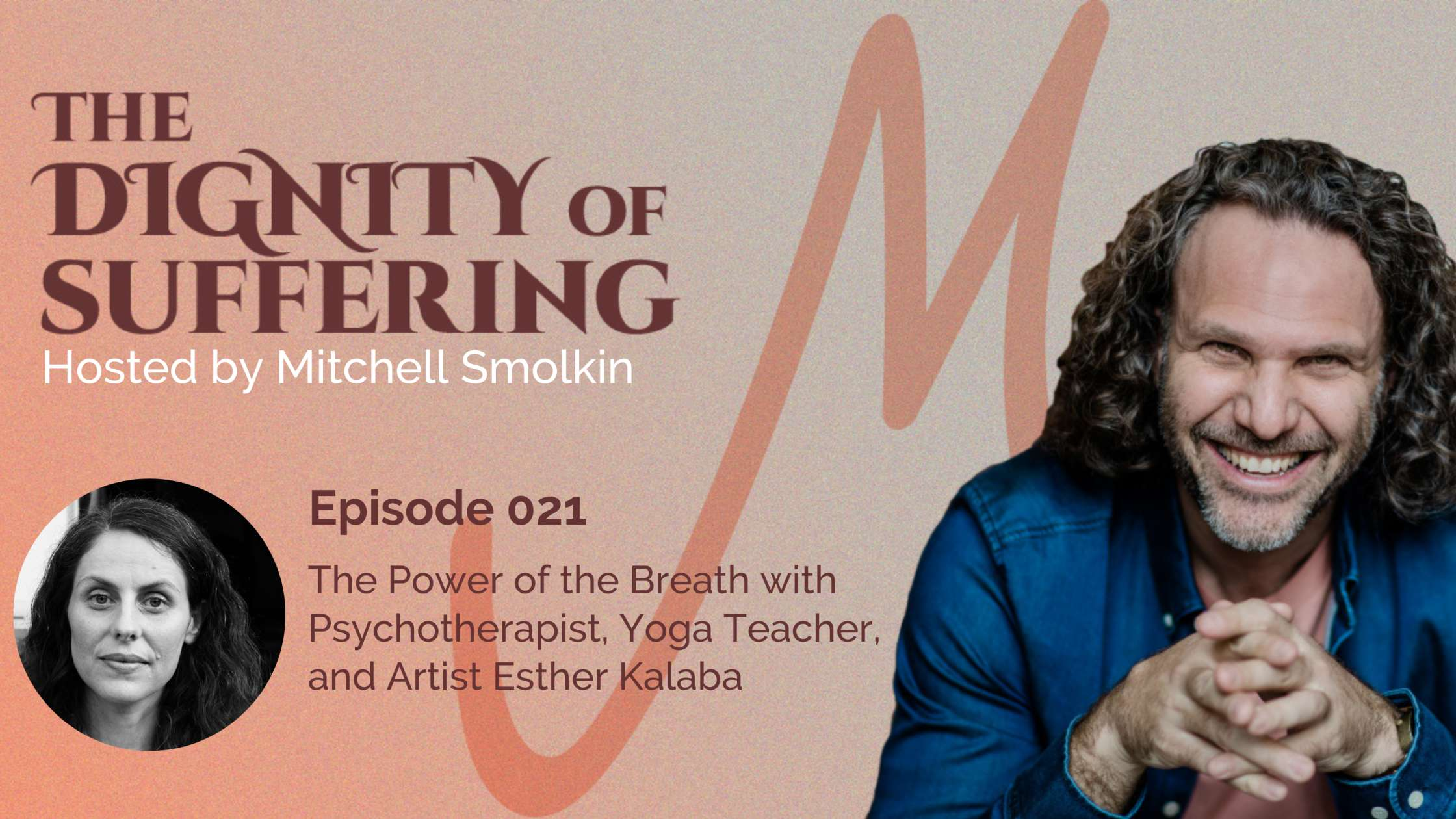 Episode 021: The Power of the Breath with Psychotherapist, Yoga Teacher, and Artist Esther Kalaba