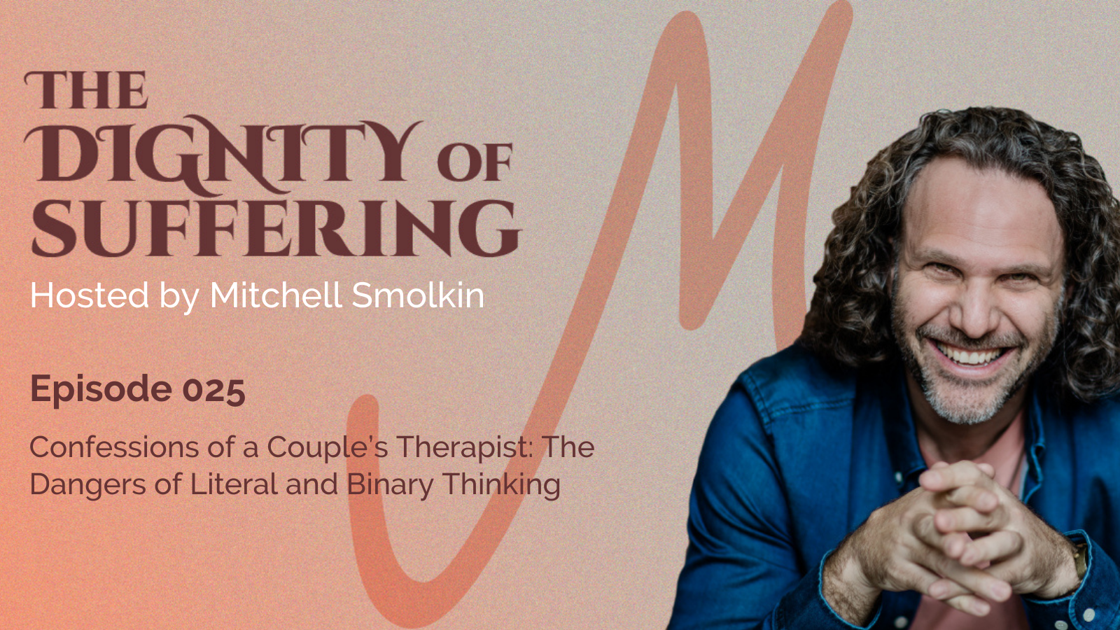 Episode 025: Confessions of a Couple's Therapist: The Dangers of Literal and Binary Thinking